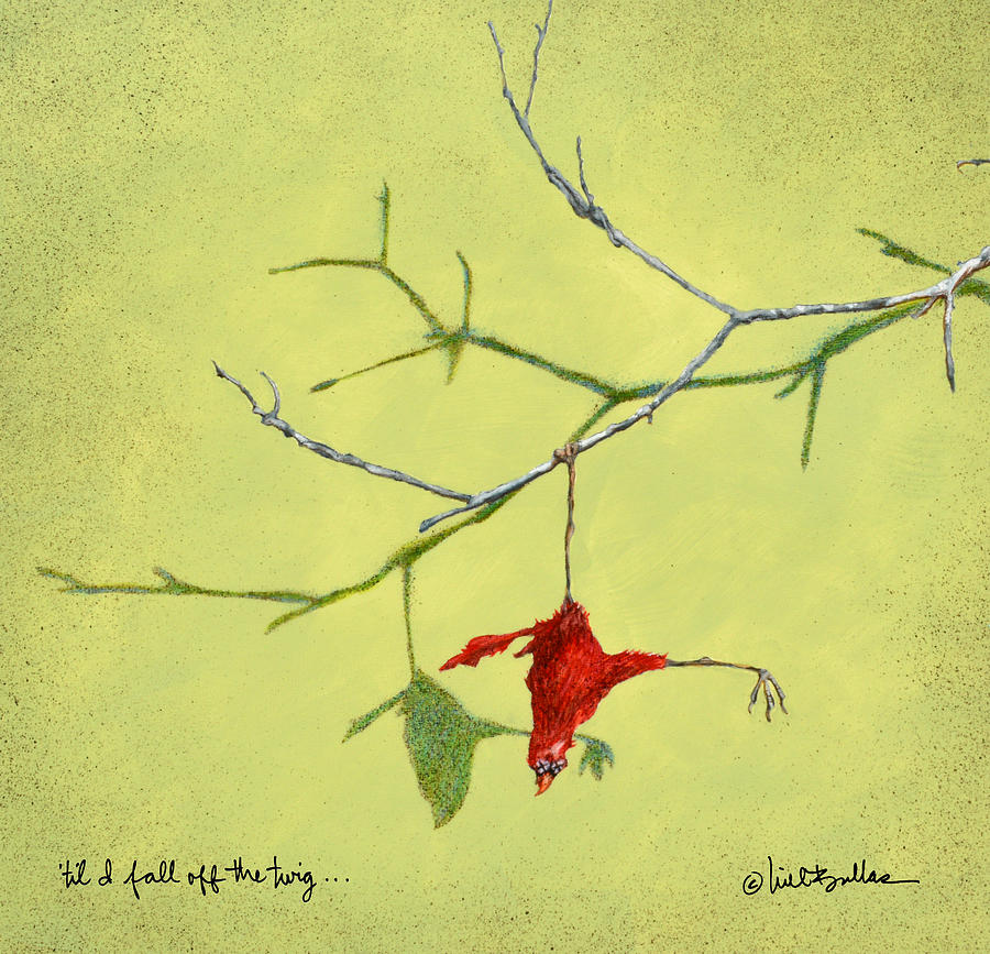 Will Bullas Painting - til I fall off the twig... by Will Bullas