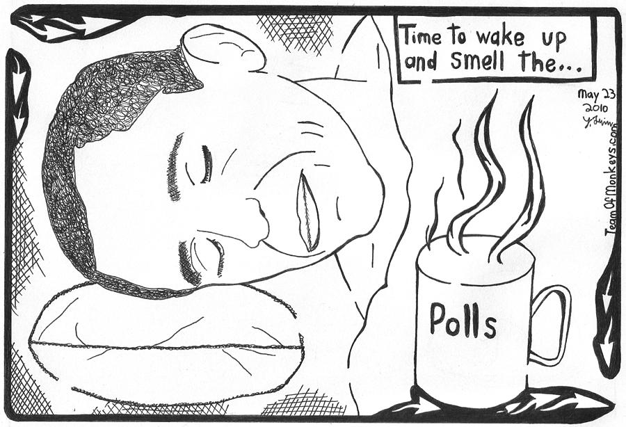 Obama Drawing - Time To Wake Up And Smell The.... by Yonatan Frimer Maze Artist