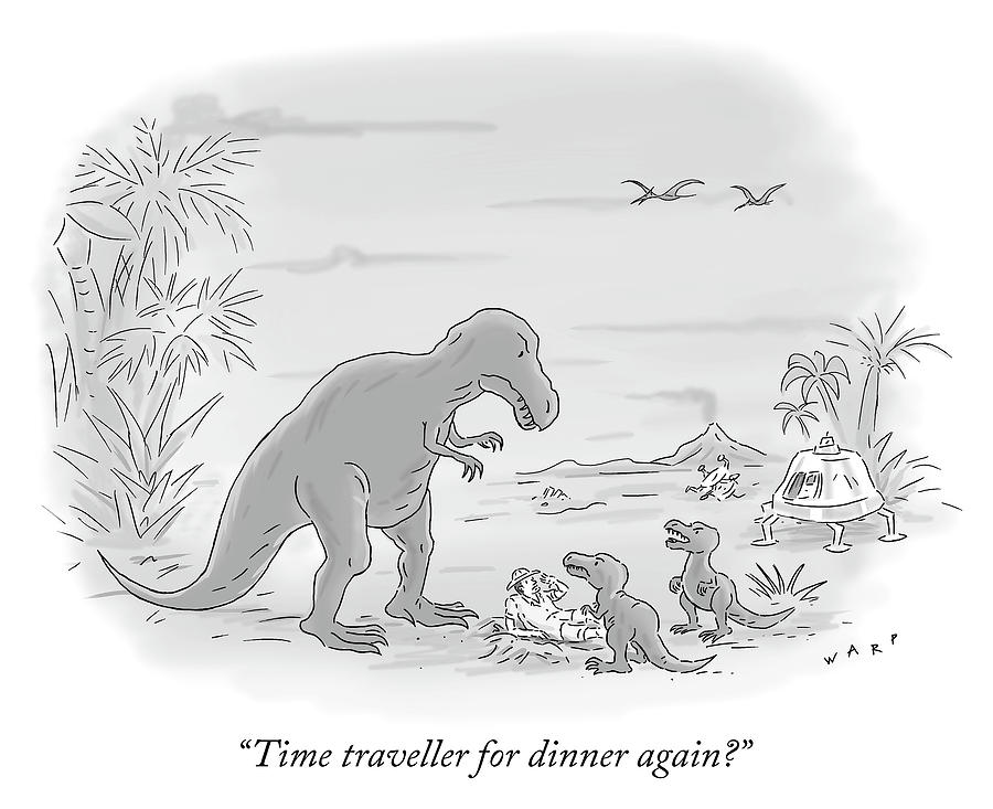Time traveller for dinner again Drawing by Kim Warp