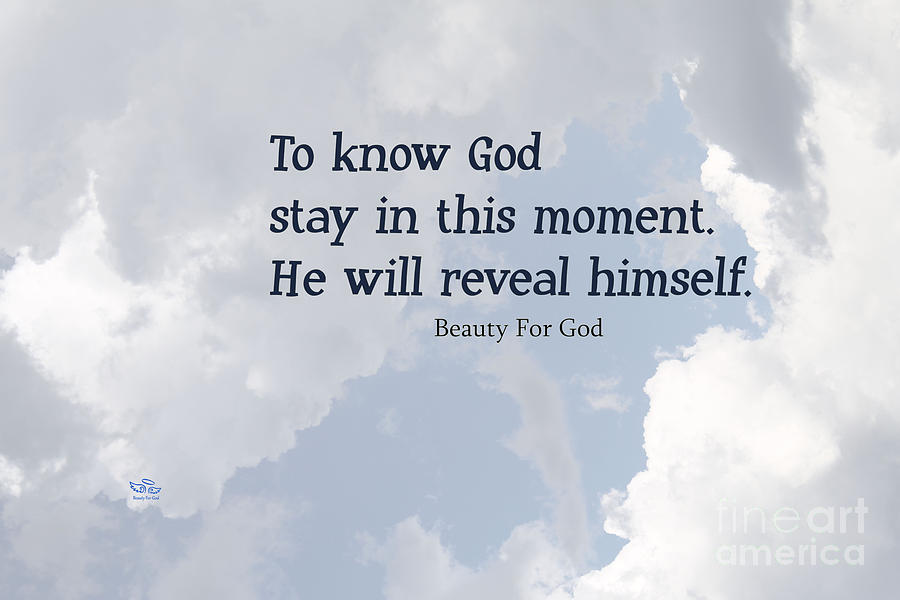 God Photograph - To Know God by Beauty For God