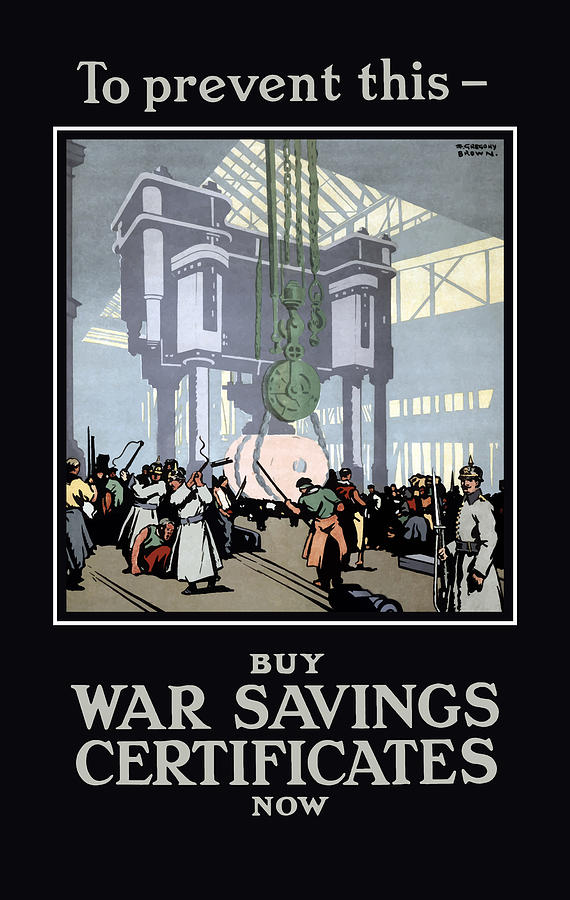 Ww1 Painting - To Prevent This - Buy War Savings Certificates by War Is Hell Store