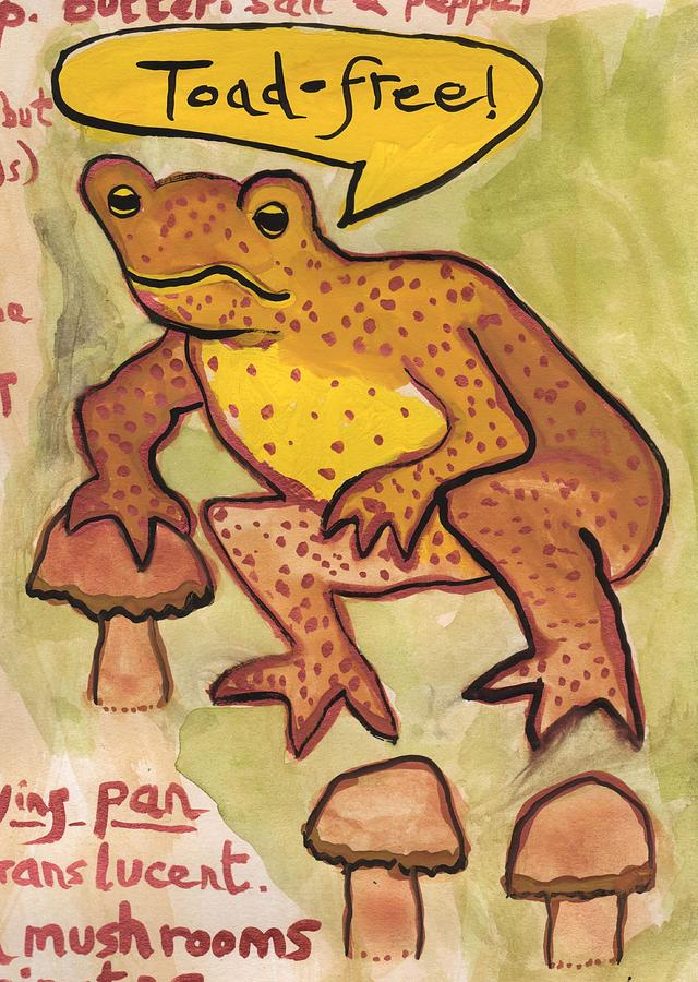 Toad Painting - Toad Free by Sushila Burgess