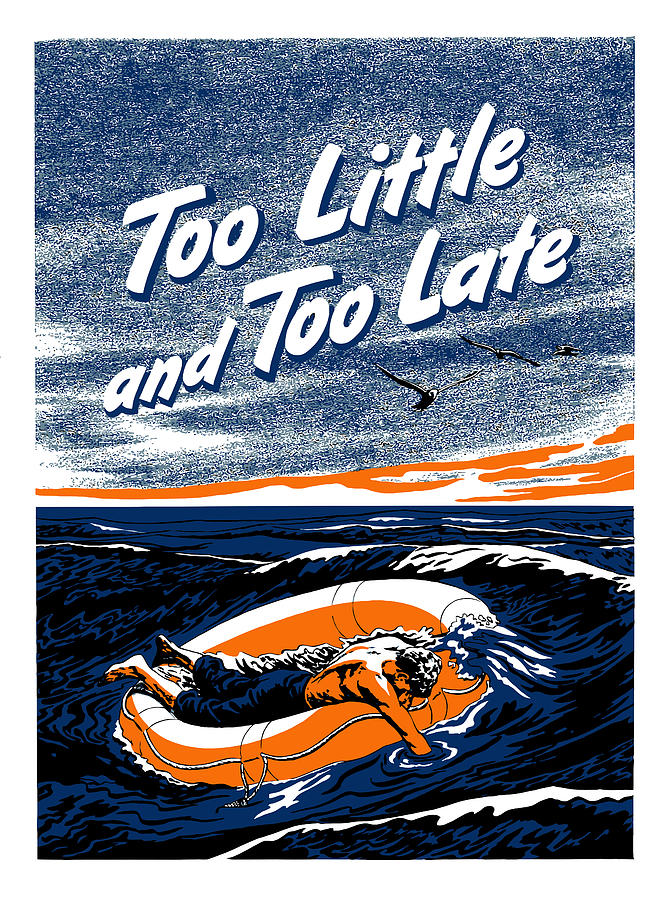 Navy Painting - Too Little And Too Late - Ww2 by War Is Hell Store