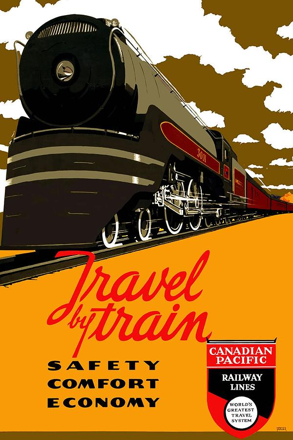Travel By Train - Safety, Comfort, Economy - Canadian Pacific Railway Lines - Retro Travel Poster Mixed Media