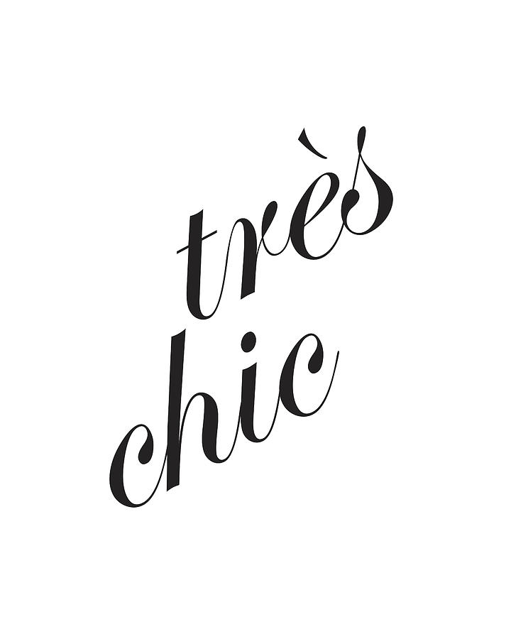 Tres Chic - Minimalist Typography Poster - Quote Print - Black And White Mixed Media