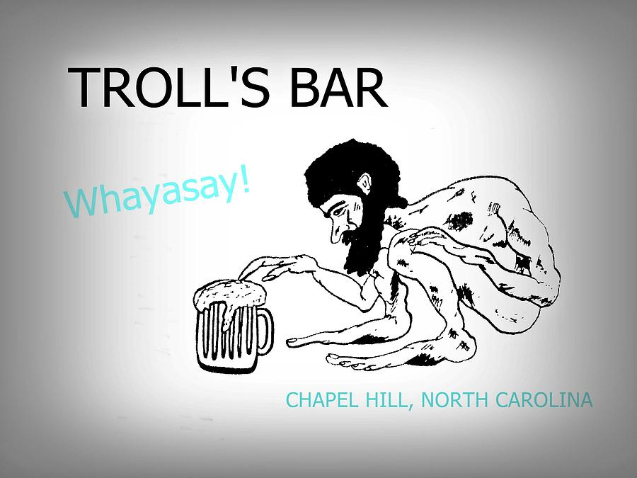 Troll Photograph - Trolls Bar Chapel Hill Nc by Joan Meyland