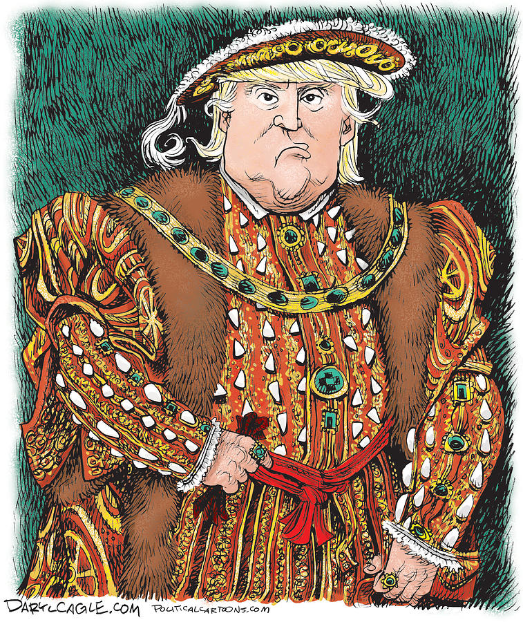 Donald Trump Drawing - Trump as King Henry VIII by Daryl Cagle