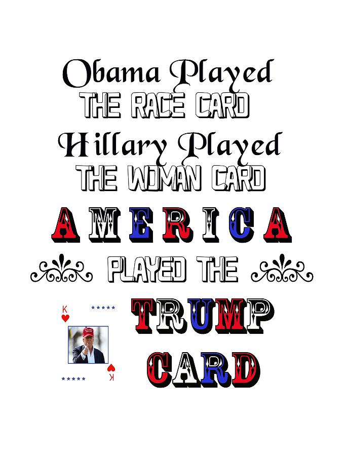 Trump Digital Art - Trump Card by Ericamaxine Price