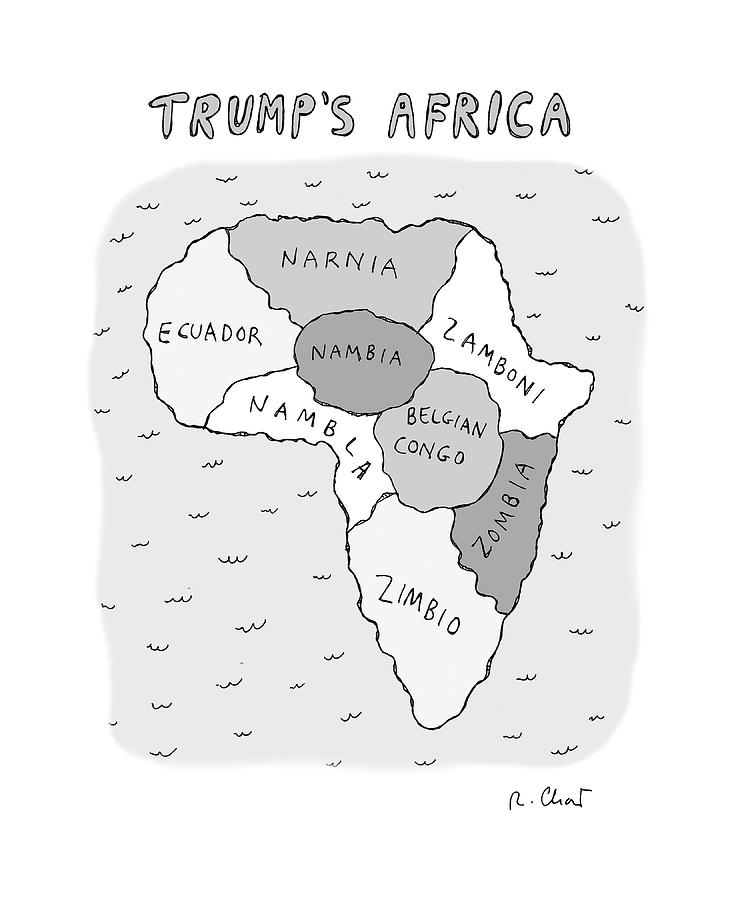 Trumps Africa Drawing by Roz Chast