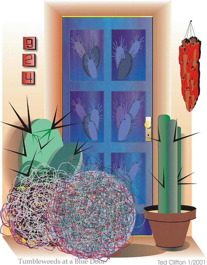 Southwest Digital Art - Tumbleweeds At A Blue Door by Ted Clifton