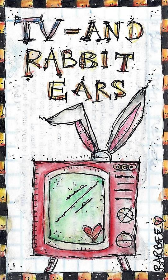 Tv Painting - Tv And Rabbit Ears by Barbee Barbara Hauenstein