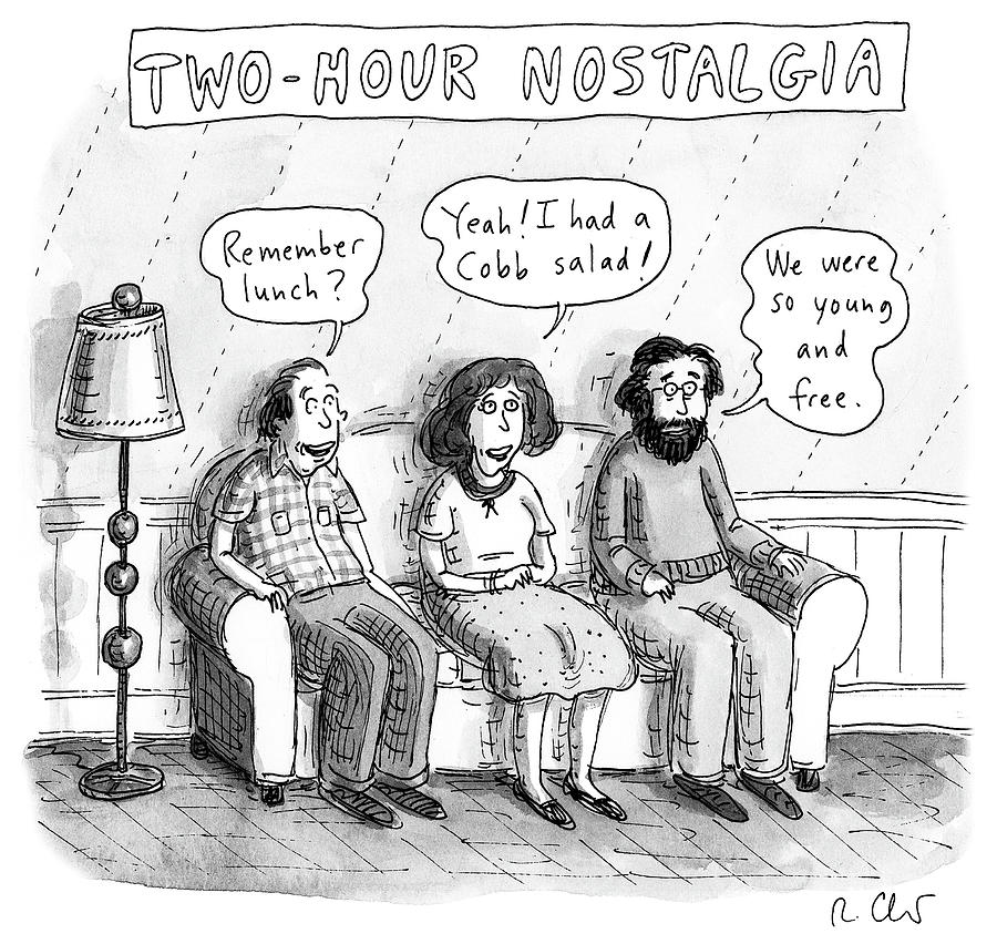 Two Hour Nostalgia Drawing by Roz Chast