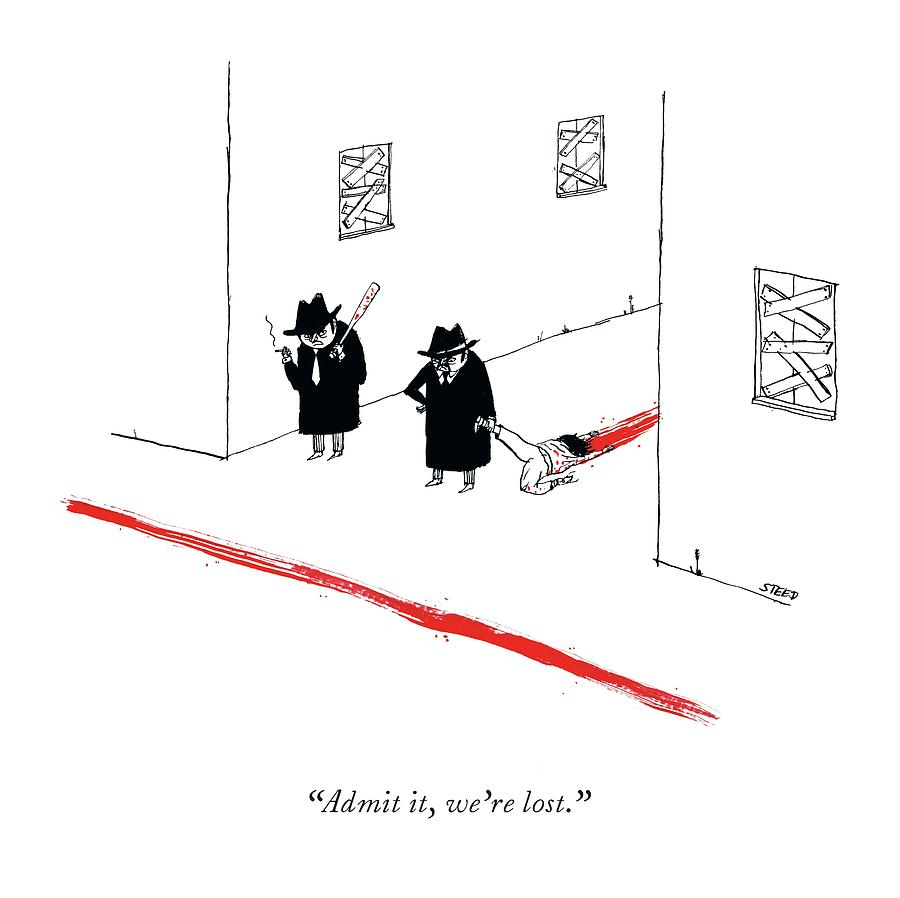 Two mobsters lost, dragging a dead body and leaving a trail of blood. Drawing by Edward Steed