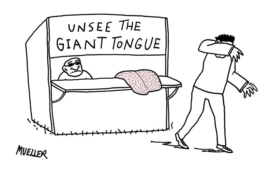 Unsee The Giant Tongue Drawing by Peter Mueller