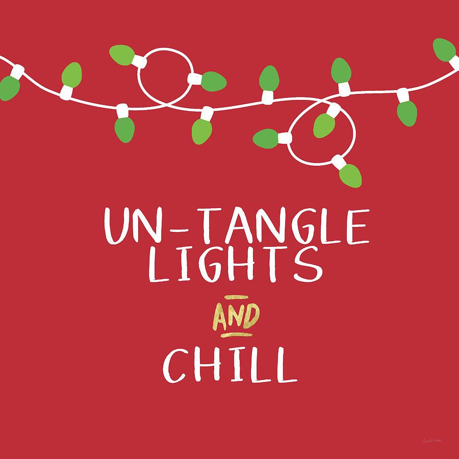 Christmas Lights Digital Art - Untangle Lights And Chill- Art By Linda Woods by Linda Woods