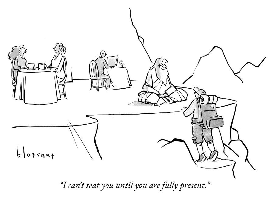 Until you are fully present Drawing by John Klossner