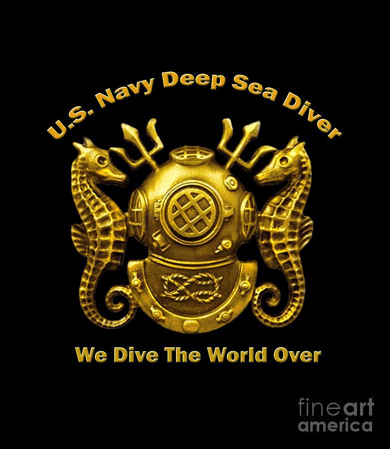 Navy Diver Digital Art - U.S. Navy Deep Sea Diver We Dive The World Over by Walter Colvin
