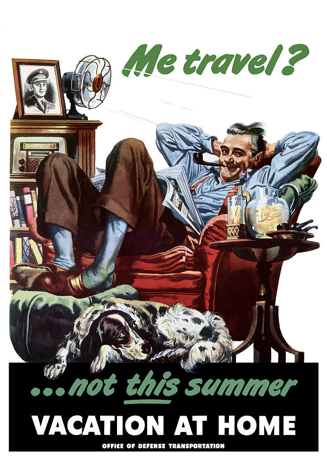Conservation Painting - Vacation At Home -- Ww2 Poster by War Is Hell Store