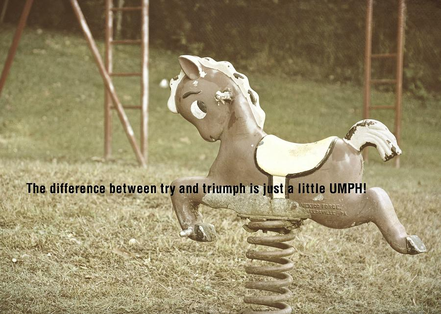 Vintage Photograph - Whimsical Quote by JAMART Photography