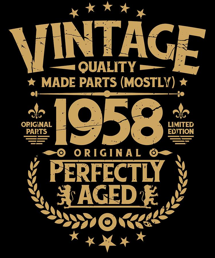 Vintage 60th Birthday Funny Tshirt 1958 Perfectly Aged Digital Art By