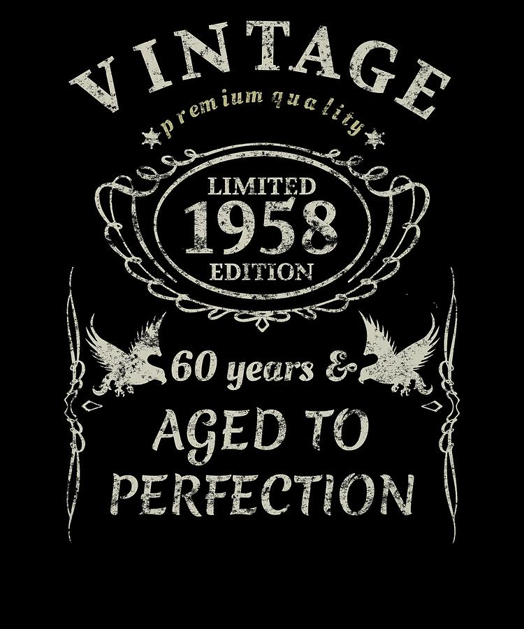 527e2735d 1948 Digital Art - Vintage 60th Birthday Gift Tshirt 1958 Aged To  Perfection by Orange Pieces