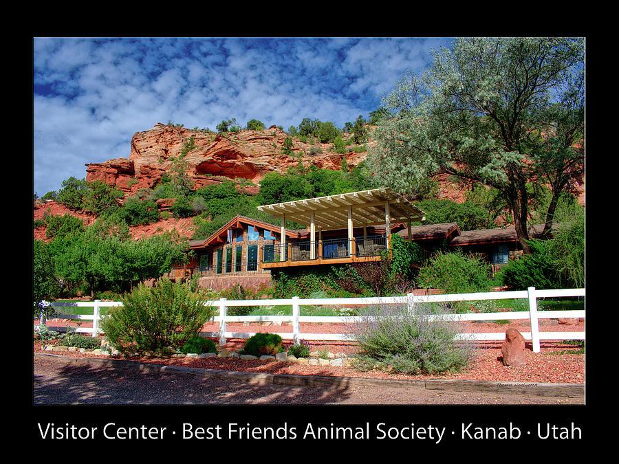 Kanab Utah Photograph - Visitor Center Best Friends Animal Sanctuary Angel Canyon Knob Utah 02 Text Black by Thomas Woolworth