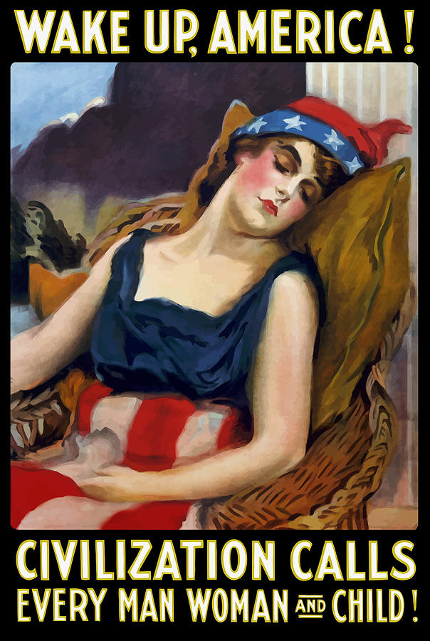Ww1 Painting - Wake Up America - Civilization Calls by War Is Hell Store