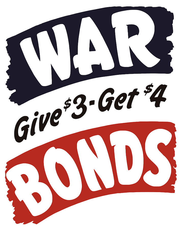 Wwii Painting - War Bonds Give 3 Get 4 by War Is Hell Store