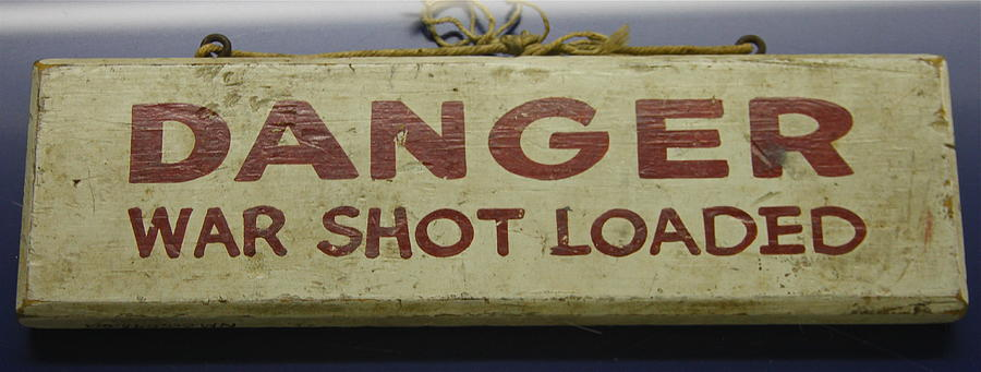 Sign Photograph - War Shot by Rick  Monyahan