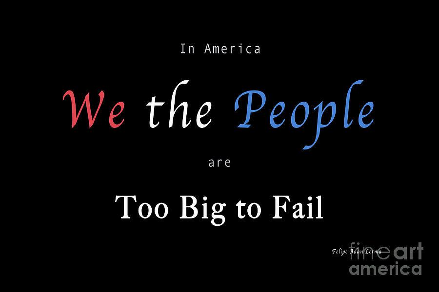 Patriotic Photograph - We the People by Felipe Adan Lerma