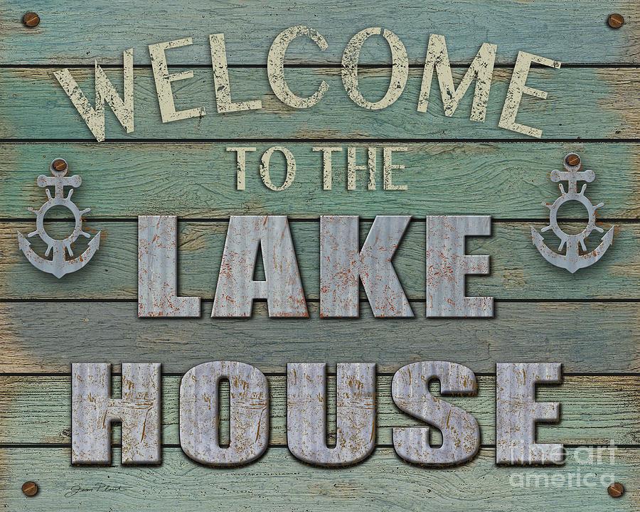 Lake Digital Art - Welcome Lake House by Jean Plout
