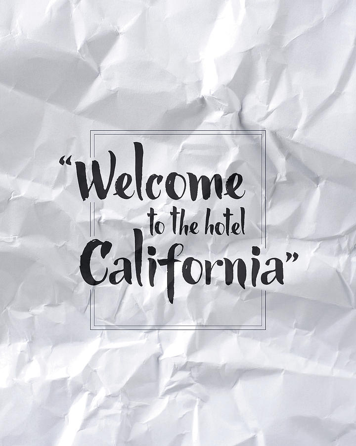 Welcome To The Hotel California Digital Art - Welcome To The Hotel California by Samuel Whitton