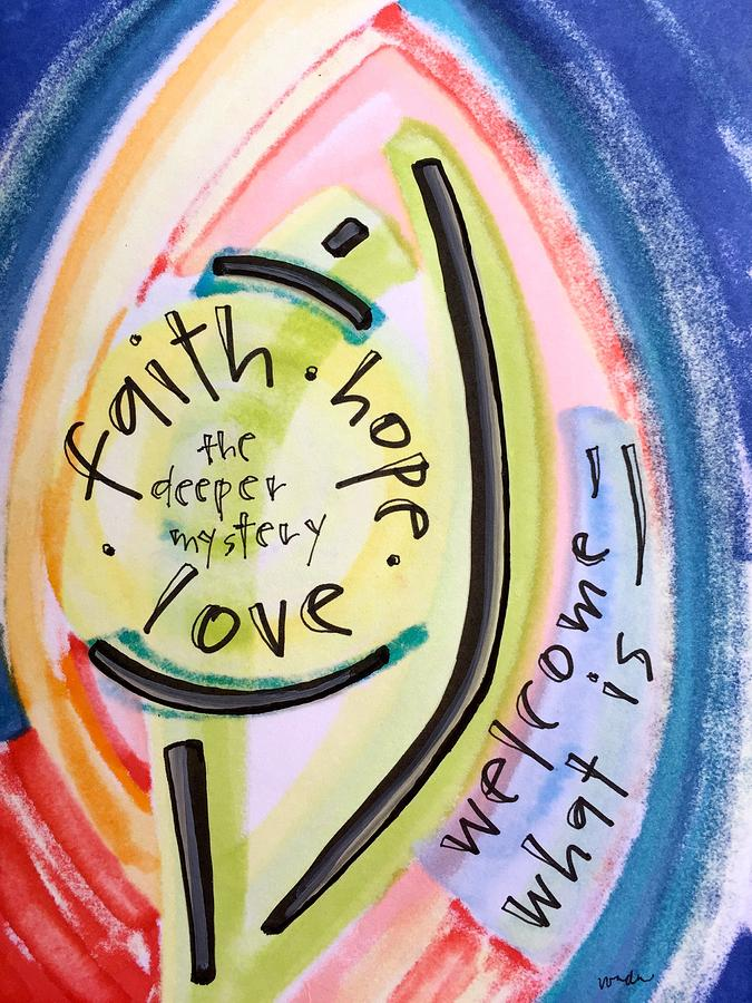 Faith Painting - Welcome What Is by Vonda Drees