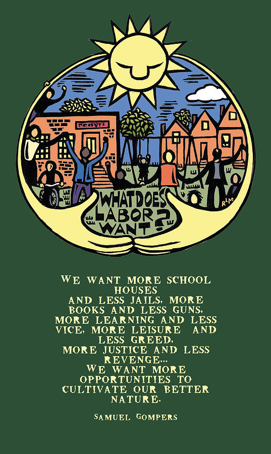 Labor Movement Mixed Media - What Does Labor Want? by Ricardo Levins Morales