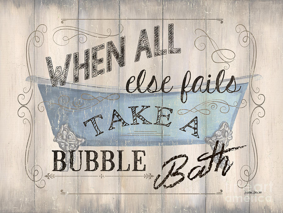 Bath Painting - When All Else Fails by Debbie DeWitt