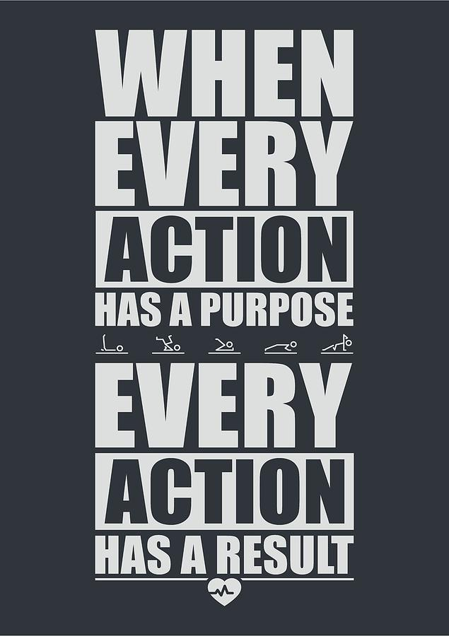 Gym Digital Art - When Every Action Has A Purpose Every Action Has A Result Gym Motivational Quotes by Lab No 4