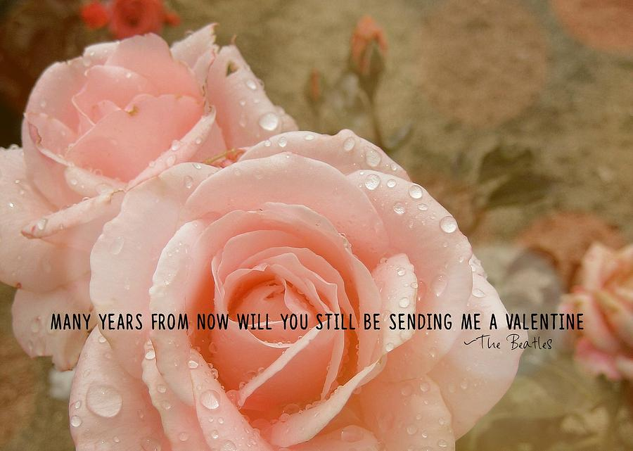 Rose Photograph - When Im 64 Quote by JAMART Photography