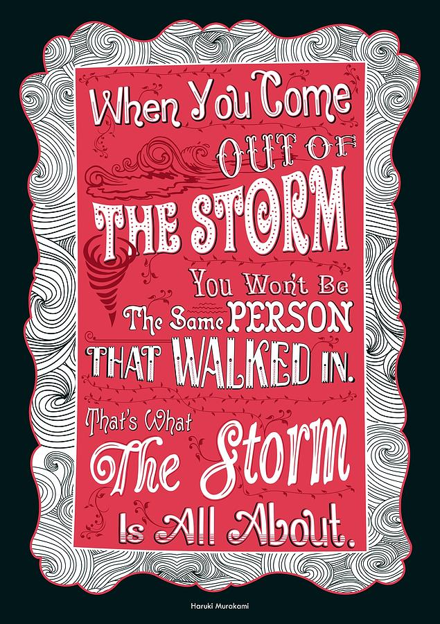 When You Come Out Of The Storm You Wont Be The Same Person