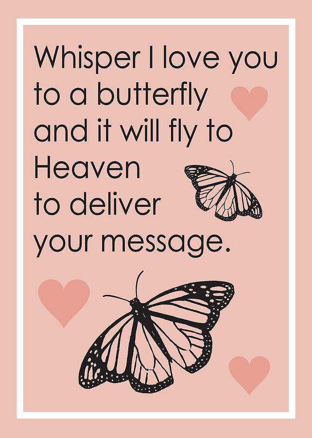 Whisper I Love You To A Butterfly And It Will Fly To Heaven To Deliver Your Message Digital Art