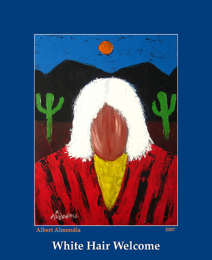 Native American Painting - White Hair Welcome by Albert Almondia