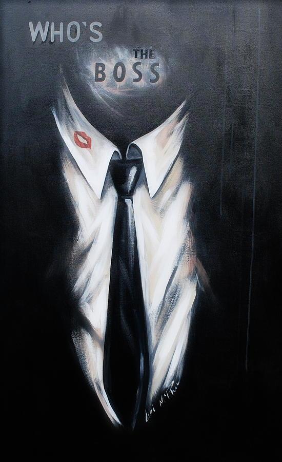 Acrylic Painting - Whos The Boss by Lori McPhee