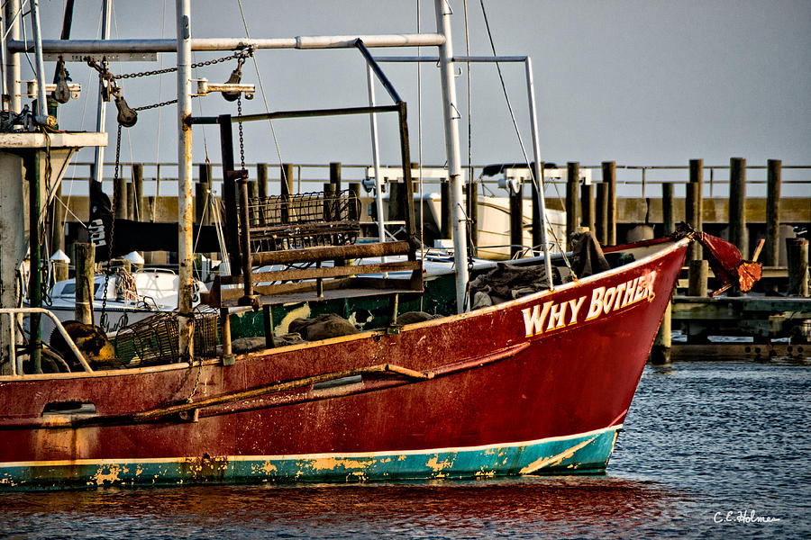 Boat Photograph - Why Bother by Christopher Holmes
