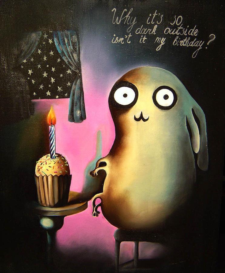Dark Painting - Why Its So Dark Outside Isnt It My Birthday by Anastassia Neislotova