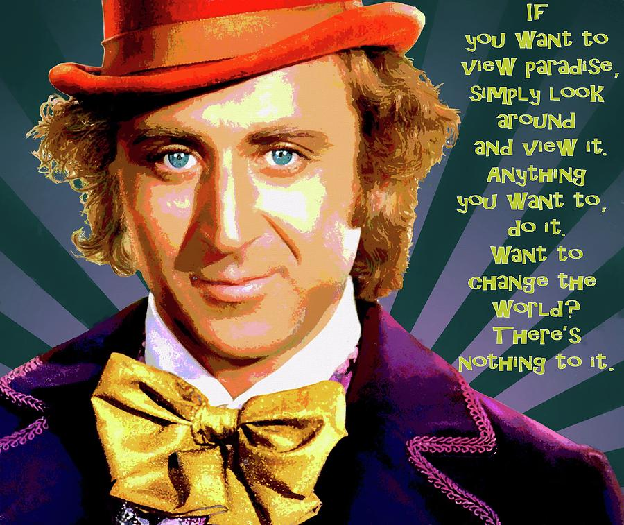 Willy Wonka Inspirational Poster Digital Art by Dan Sproul