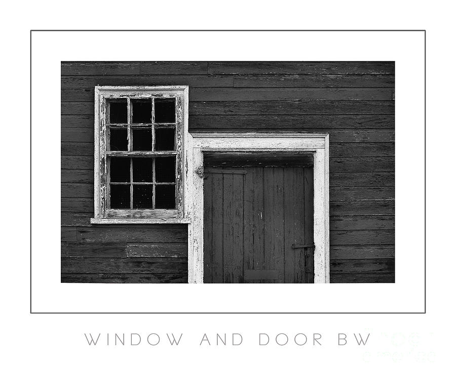 Window Photograph - Window And Door Bw Poster by Mike Nellums