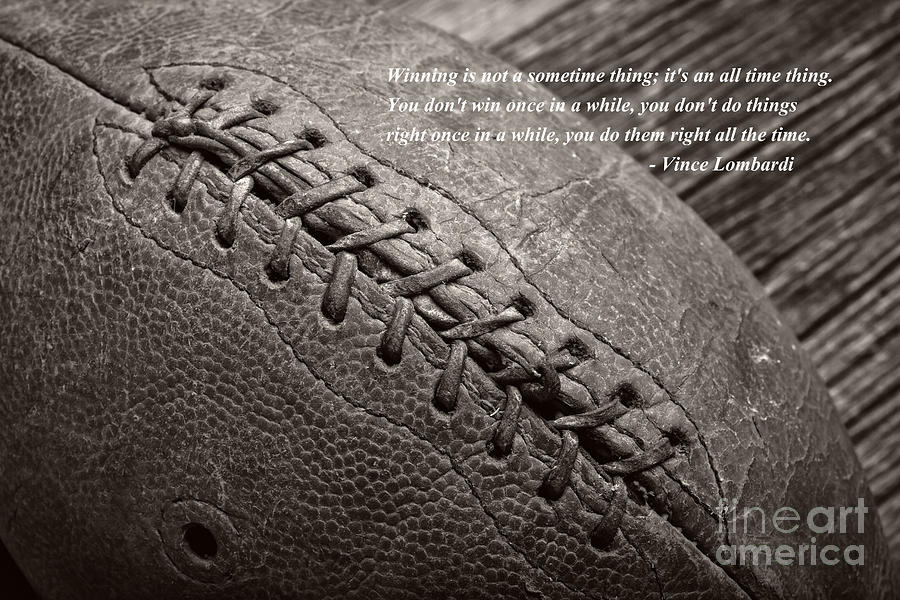 Football Photograph - Winning Quote From Vince Lombardi by Edward Fielding