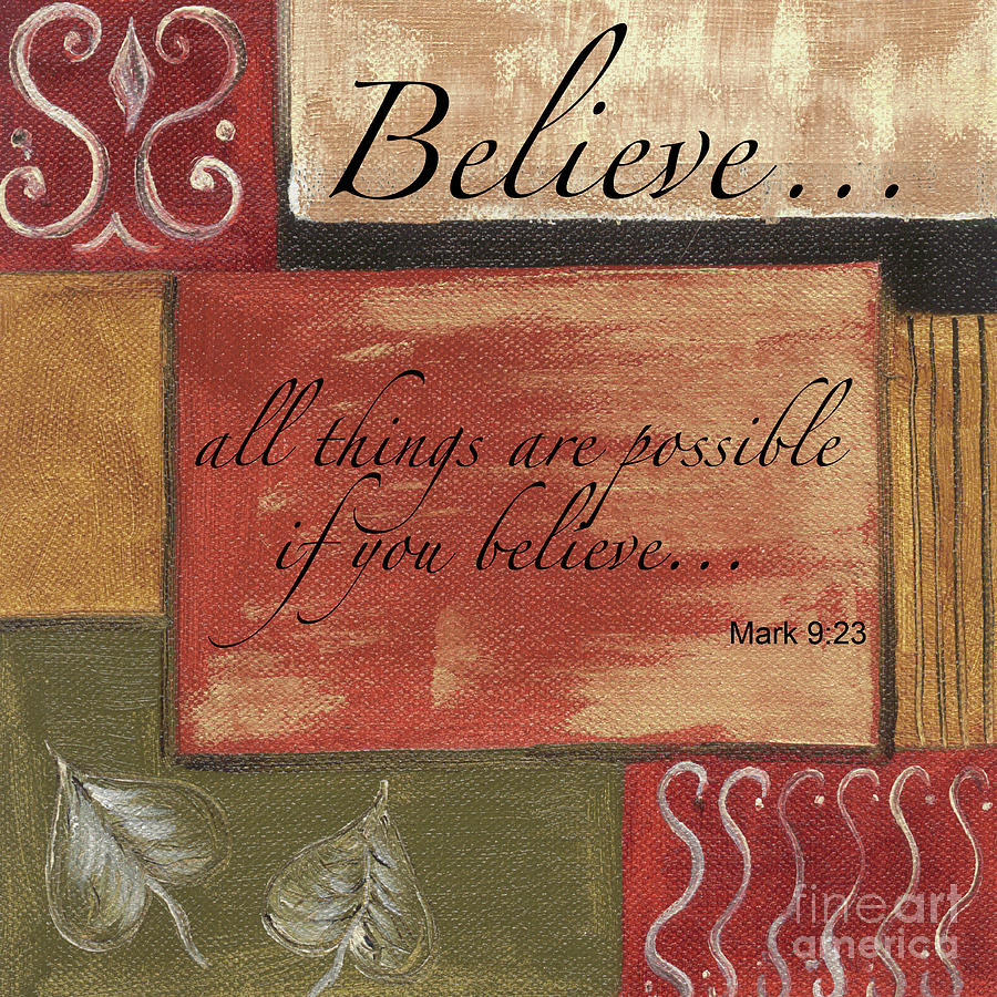 Strength Painting - Words To Live By Believe by Debbie DeWitt