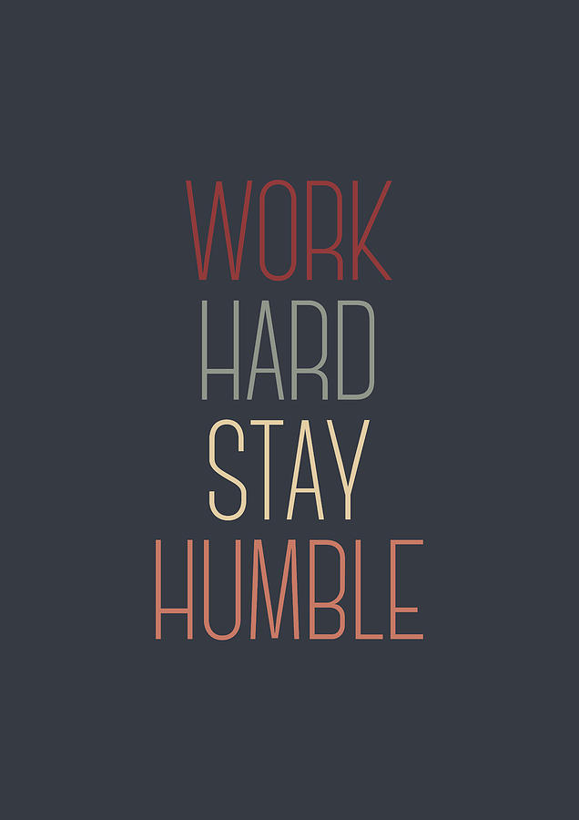 Work Hard Stay Humble Quote Digital Art