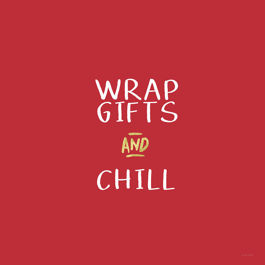 Gifts Digital Art - Wrap Gifts And Chill- Art By Linda Woods by Linda Woods