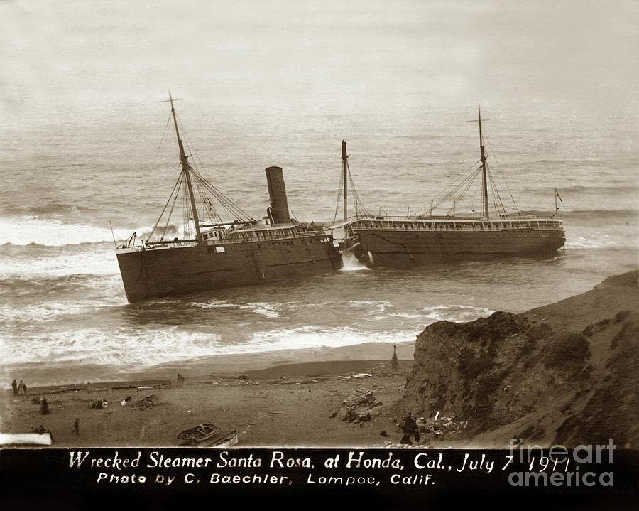 Wreck Photograph - Wreck of the S. S. Santa Rosa, at Honda., Cal., July 7, 1911 by California Views Archives Mr Pat Hathaway Archives